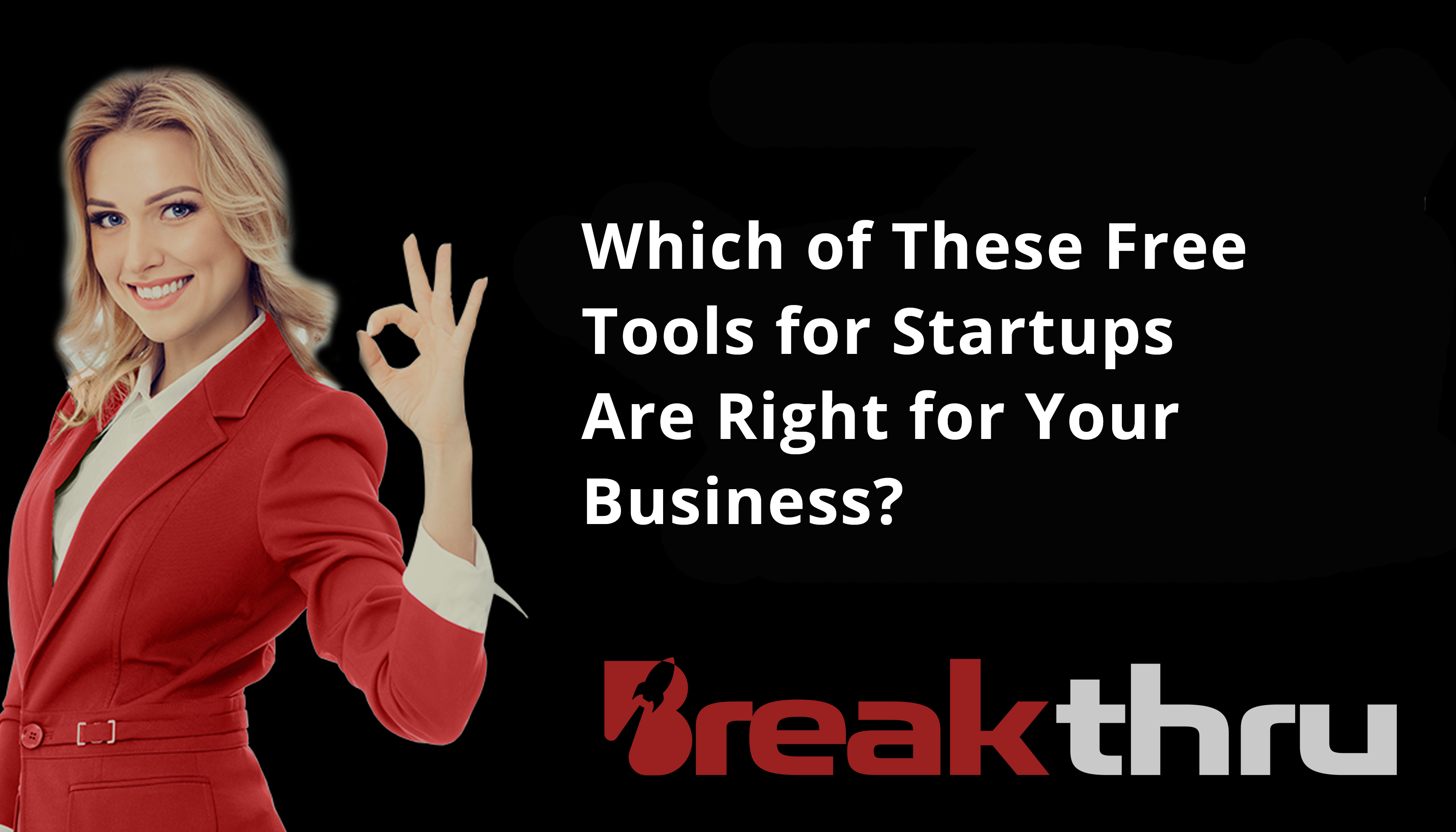 which of these startup tools are right for your business woman breakthru